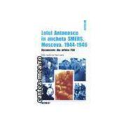 Lotul Antonescu in ancheta SMERS,Moscova 1944-1946