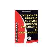 Dictionar practic al limbii romane explicativ si morfologic