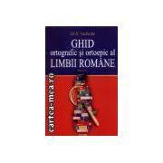Ghid ortografic si ortoepic al limbii romane
