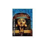 Introducere in Arheologie(editura Rao, autori: Abigail Wheatley, Struan Reid isbn: 973-717-088-1)