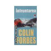 Infruntarea(editura Rao, autor:Colin Forbes isbn:973-103-063-8)