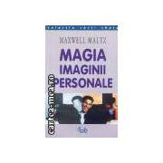 Magia imaginii personale(editura Curtea Veche, autor:Maxwell Maltz isbn:973-8356-16-4)