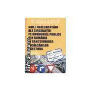 Noile reglementari ale circulatiei pe drumurile publice din Romania si sanctionarea incalcarilor acestora.