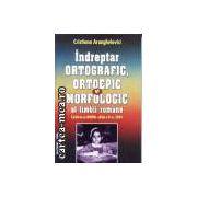 Indreptar ortografic,ortoepic si morfologic al limbii romane