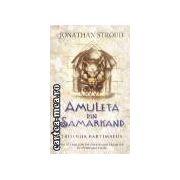 Amuleta din Samarkand(editura Rao, autor: Jonathan Stround isbn: 973-103-056-5)