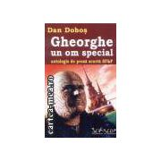 Gheorghe un om special