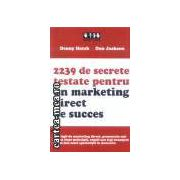 2239 de secrete testate pentru un marketing direct de succes