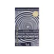 Tehnicile hipnoterapiei Ericksoniene(editura Curtea Veche, autori:Richard Bandler,John Grinder isbn:978-973-669-431-)