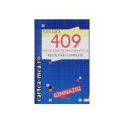 409 probleme de matematica rezolvari complete