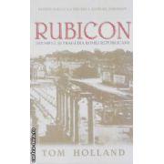 Rubicon triumful si tragedia Romei Republicane