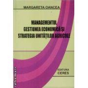 Managementul gestiunea economica si strategia unitatilor agricole