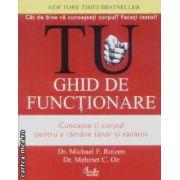 Tu- ghid de functionare(editura Curtea Veche, autori:Dr. Michael F. Roizen,Mehmet C. Oz isbn:978-973-669-506-)