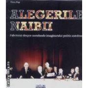 Alegerile naibii-Fals tratat despre metehnele imaginarului politic autohton
