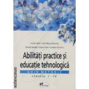 Abilitati practice si educatie tehnologica ghid metodic clasele I-IV