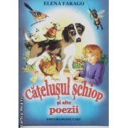 Catelusul schiop si alte poezii ( Editura: Roxel Cart, Autor: Elena Farago ISBN 978-606-753-049-0 )