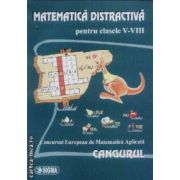Matematica distractiva clasele V-VIII Cangurul