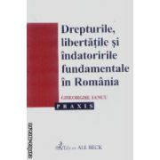 Drepturile,libertatile si indatoririle fundamentale in Romania