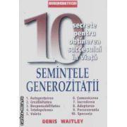 Semintele generozitatii, 10 secrete pentru obtinerea succesului in viata
