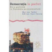 Democratia la pachet,elita politica in Romania postcomunista