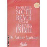 Programul South Beach pentru sanatatea inimii(editura Curtea Veche, autor:Dr. Arthur Agatston isbn:978-973-669-437-0)