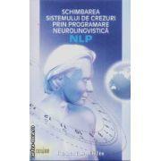 Schimbarea sistemului de crezuri prin programare neurolingvistica