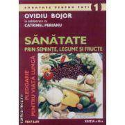 Sanatate prin seminte,legume si fructe