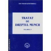 Tratat de dreptul muncii volumul II
