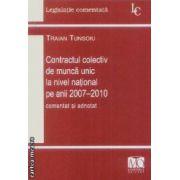 Contractul colectiv de munca unic la nivel national pe anii 2007-2010