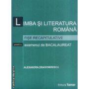 Limba si literatura romana fise recapitulative pentru examenul de bacalaureat