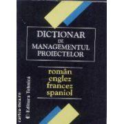 Dictionar de managementul proiectelor roman,englez,francez,spaniol