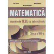 Matematica modele de teze cu subiect unic clasa a VIII-a