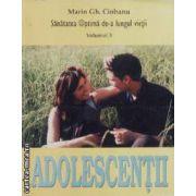Sanatatea optima de-a lungul vietii vol. 3 Adolescentei