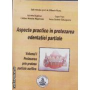 Aspecte practice in protezarea edentatiei partiale volumul I