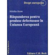 Raspunderea pentru produse defectuoase in uniunea Europeana