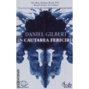 In cautarea fericirii(editura Curtea Veche, autor:Daniel Gilbert isbn:978-973-669-477-)