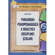 Paradigma psihopedagogica a didacticii disciplinei scolare