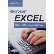 Microsoft Excel.Teorie,teste si fise de laborator