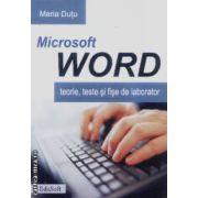 Microsoft Word.Teorie,teste si fise de laborator