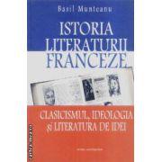 Istoria literaturii franceze.Clasicismul,ideologia si literatura de idei