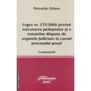 Legea nr. 275/2006 privind executarea pedepselor si a masurilor dispuse de organele judiciare in cursul procesului penal