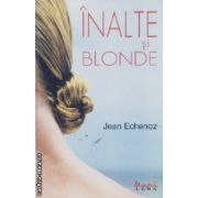 Inalte si blonde