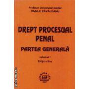 Drept procesual penal Partea generala vol. I