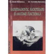Radiodiagnostic,radioterapie si anatomie functionala