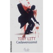 Cadaverosimil(editura Curtea Veche, autor:Toby Litt isbn:978-973-669-570-)