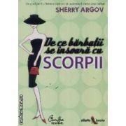 De ce se insoara barbatii cu scorpii(editura Curtea Veche, autor: Sherry Argov isbn: 978-973-669-565-)