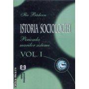 Istoria sociologiei vol I Perioada marilor sisteme