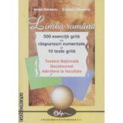 Limba romana 500 exercitii grila cu raspunsuri comentate si 10 teste grila