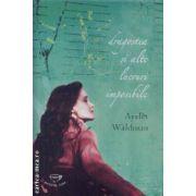 Dragostea si alte lucruri imposibile(editura Rao, autor:Ayelet Waldman isbn:978-973-103-428-)