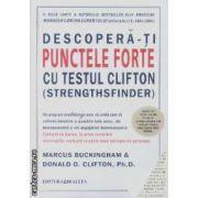 Descopera-ti punctele forte cu testul Clifton ( Editura: All, Autor: Marcus Buckingham ISBN 978-973-724-521-2 )