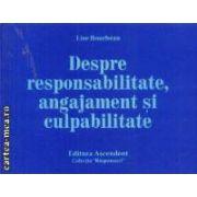 Despre responsabilitate angajament si culpabilitate